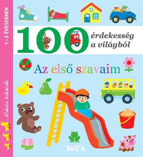 Könyv borító - 100 érdekesség a világból – Első szavaim