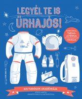 Könyv borító - Legyél te is űrhajós!