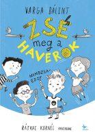 Könyv borító - Zsé meg a haverok