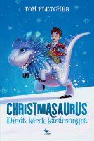 Könyv borító - Christmasaurus – Dínót kérek karácsonyra