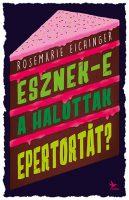 Könyv borító - Esznek-e a halottak epertortát?