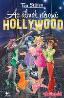 Könyv borító - Tea Stilton – Az álmok városa: Hollywood
