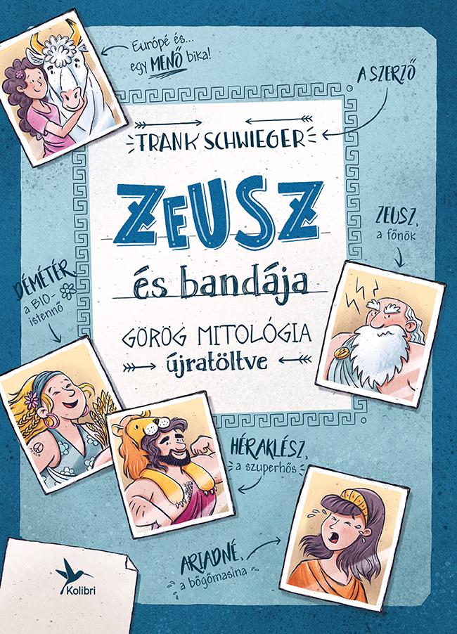 """Képtalálat a következőre: """"Frank Schwieger: Zeusz és bandája"""""""