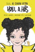 Könyv borító - Holli, a hős – Mese arról, hogyan félj bátran
