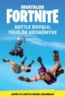 Könyv borító - Hivatalos Fortnite – Battle Royale: Túlélők kézikönyve