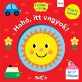 Könyv borító - Hahó, itt vagyok! – Az én világom