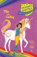 Könyv borító - Unikornis Akadémia: Mia és Csillag