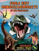 Könyv borító - Fogj egy dinoszauruszt! – És más őslényeket